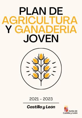 Descargar El Plan Agricultura y Ganadería Joven de Castilla y León 2021-2023